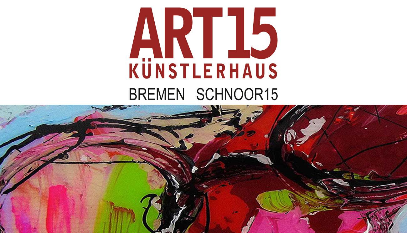 ART15 KÜNSTLERHAUS IM SCHNOOR 15 BREMEN - FRISCH-BUNT-FRECH-WILE. 15 KÜNSTLER-15 FARBENREICHE